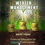 Wealth Management 2.0: Financial Education for Internet Professionals | Andrei Polgar