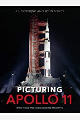 Picturing Apollo 11: Rare Views and Undiscovered Moments Hardcover