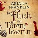 Der Fluch der Totenleserin Hörbuch von Ariana Franklin Gesprochen von: Beate Himmelstoß