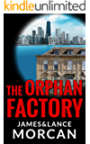 The Orphan Factory (The Orphan Trilogy Book 2)