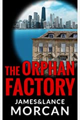 The Orphan Factory (The Orphan Trilogy Book 2) Kindle Edition