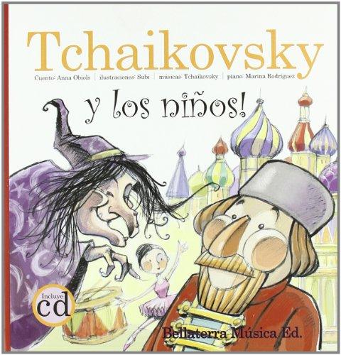 Descargar Libro Tchaikovsky Y Los Niños -los Grandes Compositores Y Los Ninos Anna Obiols