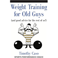 Weight Training for Old Guys
