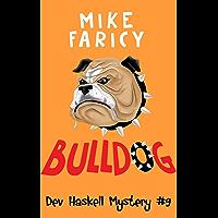 Bulldog (Dev Haskell - Private Investigator Book 9) (English Edition)