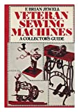 Veteran Sewing Machines, Brian Jewell, 0498017141