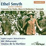 Ethel Smyth: Concerto for Violin, Horn & Orchestra; Serenade