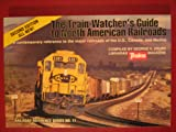 Train-Watcher's Guide to North American Railroads (Railroad Reference Series No. 11) George H. Drury
