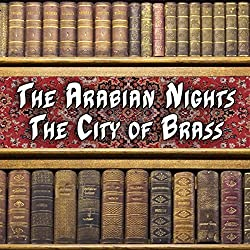 The Arabian Nights - The City of Brass