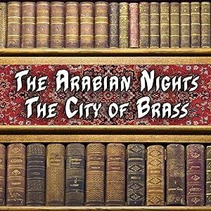 The Arabian Nights - The City of Brass Audiobook