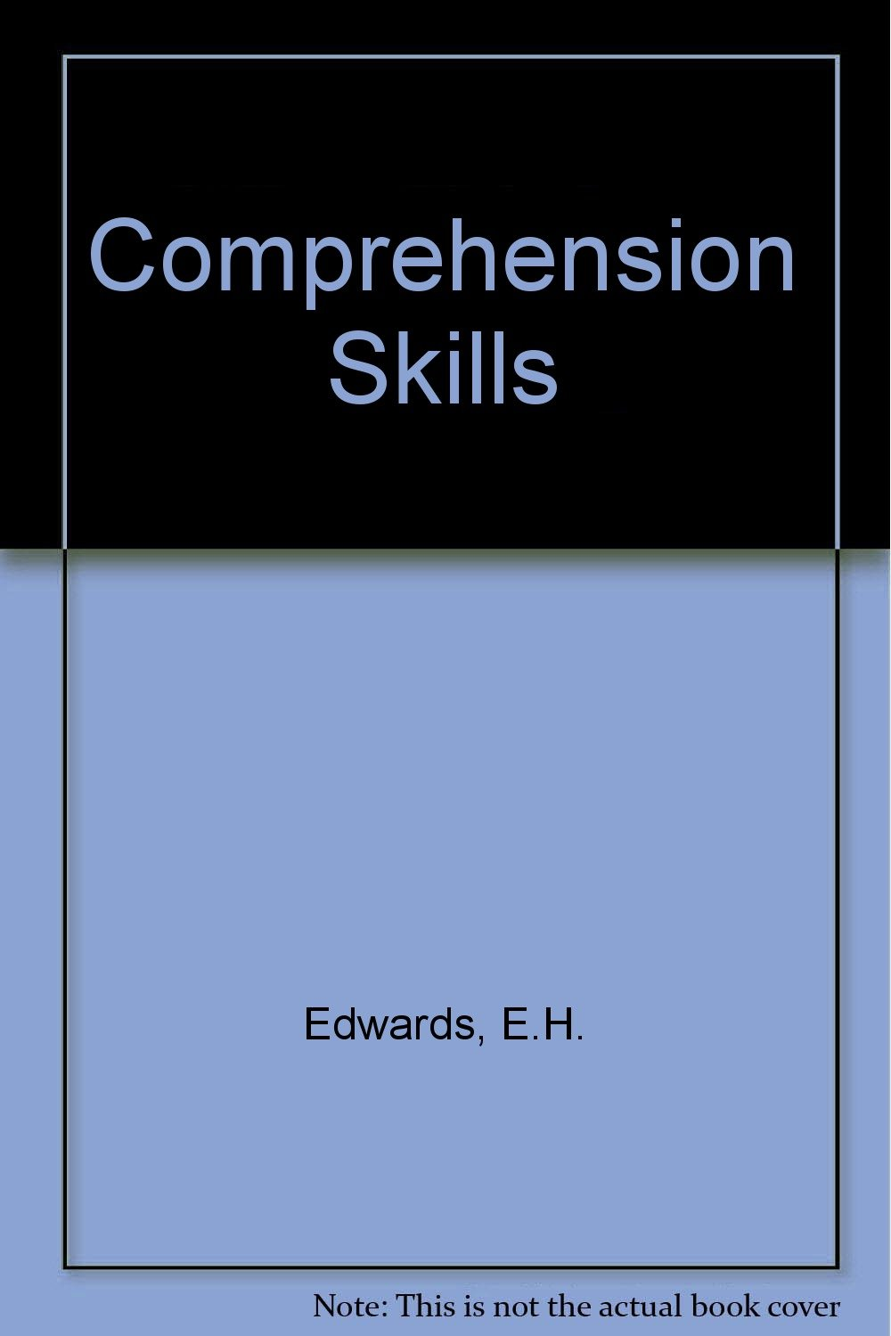 Comprehension skills by E.H.Edwards