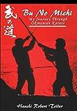 Bu No Michi - My Journey Through Okinawan Karate