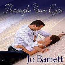 Through Your Eyes Audiobook by Jo Barrett Narrated by Ellen B. Gralick