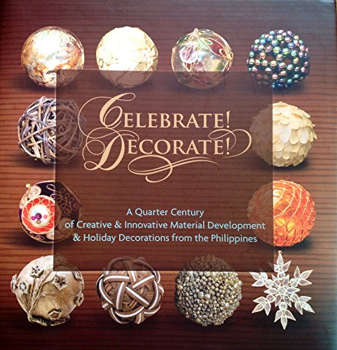 Celebrate! Decorate! A Quarter Century of Creative & Innovative Material Development & Holiday Decorations from the Philippines (Buri Seed)