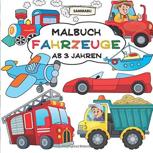 Malbuch Fahrzeuge ab 3 Jahren: Alles, was fährt und fliegt Taschenbuch – 14. Juni 2017 Sammabu Edition was fährt und fliegt Neuer Augsburger Buchverlag 3947229062