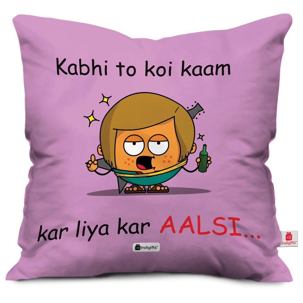 Indigifts Kabhi Toh Kaam Kar Liya Kar Aalsi Quote Printed P