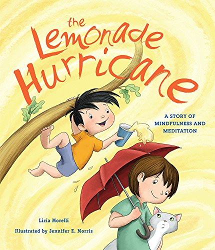 The Lemonade Hurricane: A Story of Mindfulness and Meditation