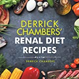 Derrick Chambers' Renal Diet Recipes