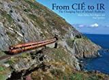 From CIE to IR: The Changing Face of Ireland's Railways