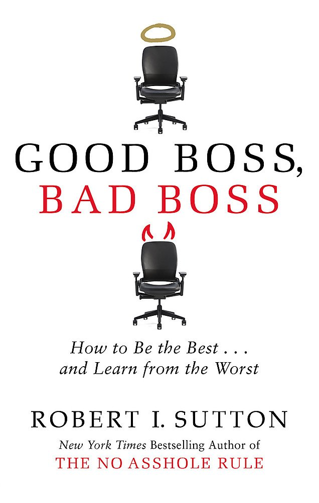 How to Be the Best.. Good Boss Bad Boss and Learn from the Worst
