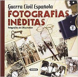 Guerra Civil Española. Fotografías inéditas: Amazon.es: LIllustration, LIllustration: Libros