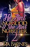 He Aint No Good & She Aint No Better 2