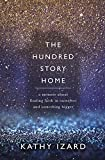The Hundred Story Home: A Memoir of Finding Faith