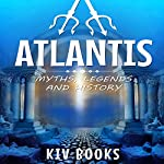 Atlantis: Myths, Legends and History |  KIV Books