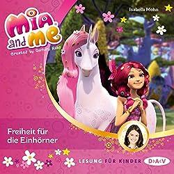 Freiheit für die Einhörner (Mia and Me 13)