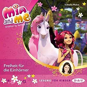 Freiheit für die Einhörner (Mia and Me 13) Hörbuch