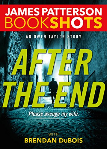 After the End: An Owen Taylor Story (Kindle Single) (BookShots)