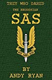 The Rhodesian SAS: Special Forces: Their Most
