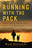 Running with the Pack – Thoughts from the Road on Meaning and Mortality
