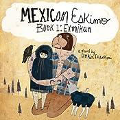 Mexican Eskimo Book 1: Exmikan | Anker Frankoni
