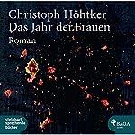 Das Jahr der Frauen | Christoph Höhtker