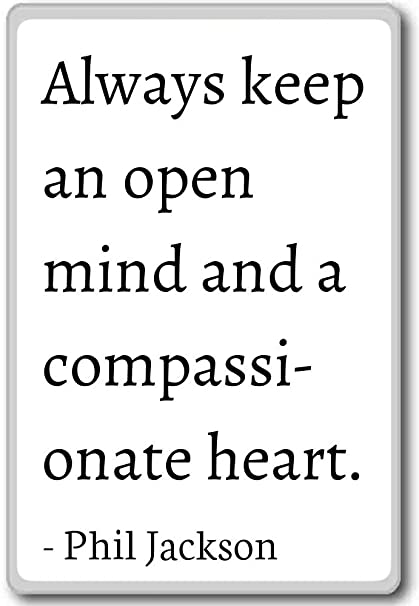 Amazoncom Always Keep An Open Mind And A Compassionate H Phil