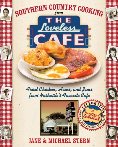 Southern Country Cooking from the Loveless Cafe: Fried Chicken, Hams, and Jams from Nashville's Favorite Cafe by [Stern, Michael, Stern, Jane]