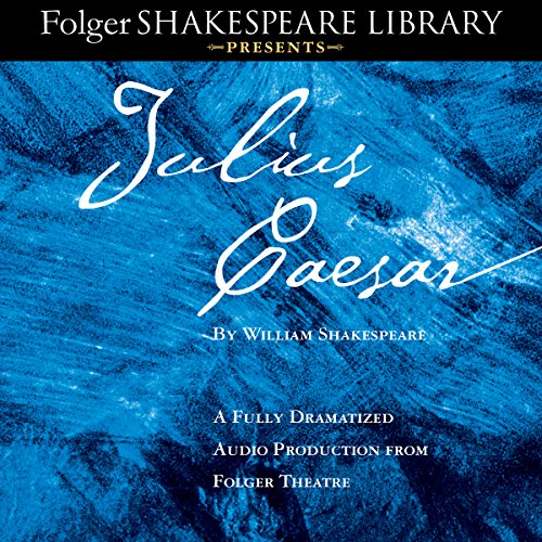 Julius Caesar: A Fully-Dramatized Audio Production From Folger Theatre Audiobook [Free Download by Trial] thumbnail