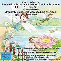 L'histoire de la petite libellule Laurie qui veut toujours aider tout le monde. Français-Anglais
