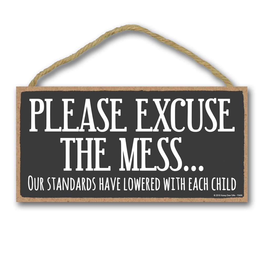 Honey Dew Gifts Funny Sign, Please Excuse The Mess Our Standards Have Lowered with Each Child 5 inch by 10 inch Hanging Wall Art, Decorative Wood Sign, Home Decor