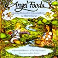 Angel Foods: Healthy Recipes for Heavenly Bodies