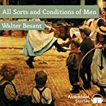 All Sorts and Conditions of Men | Mr Walter Besant