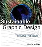 Sustainable Graphic Design: Tools, Systems and Strategies for Innovative Print Design