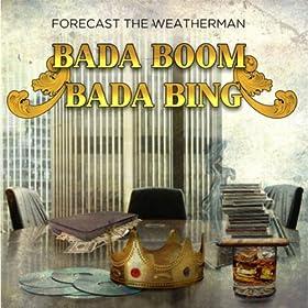 bada boom bada bing explicit forecast the weatherman mp3 downloads. Black Bedroom Furniture Sets. Home Design Ideas
