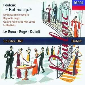 Poulenc - Le Bal Masqué · Le Gendarme incompris / Le Roux · Rogé · Dutoit