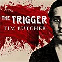 The Trigger: Hunting the Assassin Who Brought the World to War Audiobook by Tim Butcher Narrated by Gerard Doyle