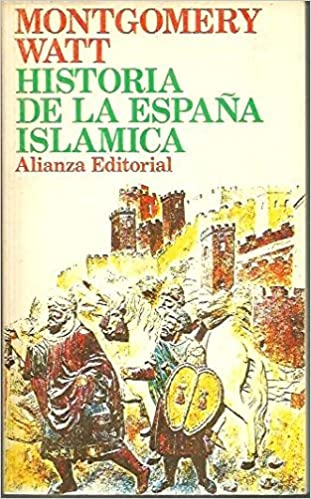 HISTORIA DE LA ESPAÑA ISLAMICA.: Amazon.es: Watt, W. Montgomery ...
