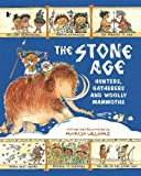 The Stone Age: Hunters, Gatherers and Woolly Mammoths