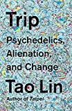 #10: Trip: Psychedelics, Alienation, and Change