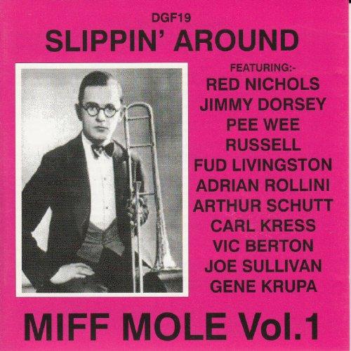 Slippin' Around: Miff Mole, Vol. ()