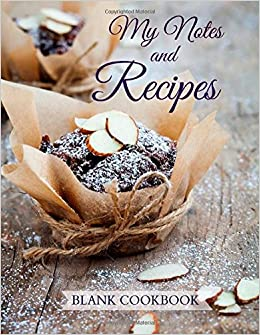 My Recipes and Notes: Blank Cookbook: Volume 4 (Jumbo Size Blank Books and Journals)